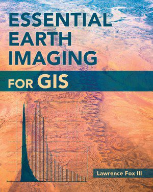 Essential Earth Imaging for GIS is a field guide to Earth imaging, providing guidance to efficiently and effectively display, manipulate, enhance and interpret features from an image.