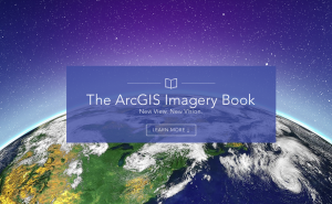 Esri hopes its ArcGIS Imagery Book website and accompanying hand-on lessons inspire readers to put imagery to smarter, more-skillful use within GISs.