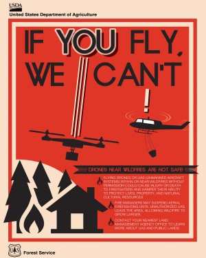"The Department of the Interior, working with the Federal Aviation Administration and the U.S. Forest Service, have implemented the ""If You Fly; We Can't"" and ""B4UFly"" public-awareness campaigns."